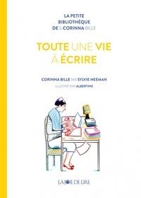Sylvie Neeman et  Albertine - Toute une vie à écrire - Corinna Bille par Sylvie Neeman.