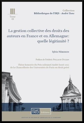 Sylvie Nérisson - La gestion collective des droits des auteurs en France et en Allemagne : quelle légitimité ?.