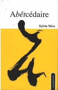 Sylvie Nève - Abêtcédaire.