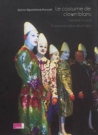 Sylvie Nguimfack-Perault - Le costume de clown blanc - Gérard Vicaire - La passion pour seul habit. 4 DVD