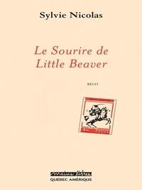 Sylvie Nicolas - Le Sourire de Little Beaver.
