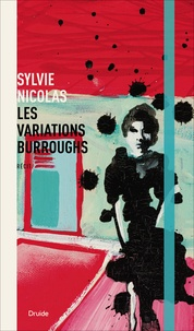 Sylvie Nicolas - Les variations Burroughs.