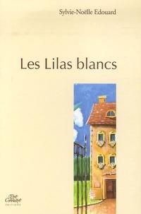 Sylvie-Noëlle Edouard - Les Lilas blancs.