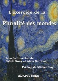 Sylvie Nony et Alain Sarrieau - L'exercice de la pluralité des mondes.
