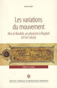 Sylvie Nony - Les variations du mouvement - Abu al-Barakat, un physicien à Bagdad (VIe/XIIe siècle).