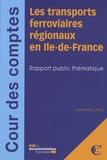 Sylvie Octobre - Les transports en Ile-de-France par voie ferrée - Rapport public thématique.