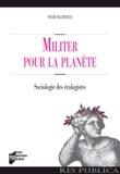 Sylvie Ollitrault - Militer pour la planète - Sociologie des écologistes.