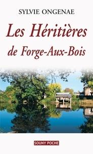 Sylvie Ongenae - Les héritières de Forge-aux-Bois.