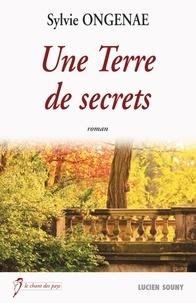 Sylvie Ongenae - Une Terre de secrets.