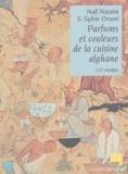 Sylvie Orsoni et Nafi Nassim - Parfums et couleurs de la cuisine afghane - 137 recettes.