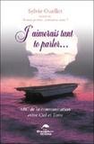 Sylvie Ouellet - J'aimerais tant te parler... - ABC de la communication entre Ciel et Terre.