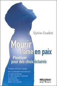 Sylvie Ouellet - Mourir l'âme en paix - Plaidoyer pour des choix éclairés.