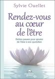 Sylvie Ouellet - Rendez-vous au coeur de l'être - Petites pauses pour ajouter de l'âme dans son quotidien.
