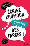 Sylvie Ouellette et Christiane Vien - Écrire l'humour, c'est pas des farces!.