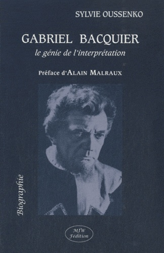 Sylvie Oussenko - Gabriel Bacquier - Le génie de l'interprétation.