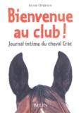 Sylvie Overnoy - Bienvenue au club ! Journal intime du cheval Crac.