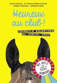 Sylvie Overnoy et Florence Ollivet-Courtois - Heureux au club ! - Conseils équestres du cheval Crac.