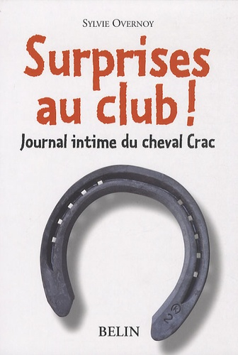 Surprises au club !. Journal intime du cheval Crac