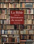 Sylvie Parizet - La Bible dans les littératures du monde - Coffret 2 volumes.