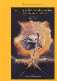Sylvie Parizet - Lectures politiques des mythes littéraires au XXe siècle.