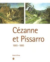 Sylvie Patin et Joachim Pissarro - Cézanne et Pissarro - 1865-1885.