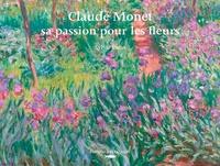 Sylvie Patin - Claude Monet, sa passion pour les fleurs.
