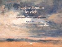 """Sylvie Patin - Eugène Boudin, les ciels - """"Prodigieuses magies de l'air et de l'eau""""."""