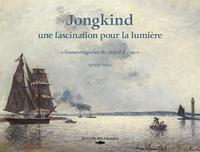 """Sylvie Patin - Jongkind, une fascination pour la lumière - """"Fantasmagories de ciel et d'eau""""."""