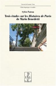 Sylvie Patron - Trois études sur les Histoires de Paris de Mario Benedetti.