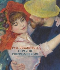 Sylvie Patry - Paul Durand-Ruel - Le pari de l'impressionnisme.