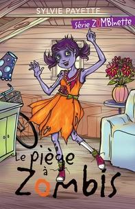 Sylvie Payette - Le piège à zombis.