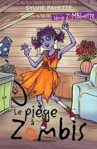Sylvie Payette et Géraldine Charette - Zombinette  : Le piège à zombis.