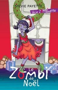 Sylvie Payette et Mathieu Benoit - Zombinette  : Le Zombi de Noël.
