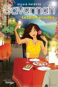 Sylvie Payette - Savannah  : Savannah - Tome 9 - Le talisman oublié.