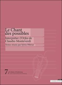 Sylvie Pébrier - Le chant des possibles - Interpréter l'Orfeo de Claudio Monteverdi.
