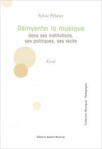 Sylvie Pébrier - Réinventer la musique dans ses institutions, ses politiques, ses récits.