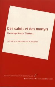Sylvie Peperstraete et Monique Weis - Des saints et des martyrs - Hommage à Alain Dierkens.