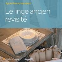 Sylvie Perrot-Humbert - Le linge ancien revisité.
