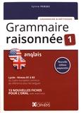 Sylvie Persec - Grammaire raisonnée anglais Niveau B1 à B2 - Tome 1.
