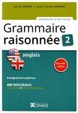 Sylvie Persec et Jean-Claude Burgué - Grammaire raisonnée Anglais - Tome 2. Enseignement supérieur, 400 nouveaux exercices et tests de niveau.
