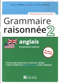 Sylvie Persec et Jean-Claude Burgué - Grammaire raisonnée Anglais - Tome 2, Enseignement supérieur.