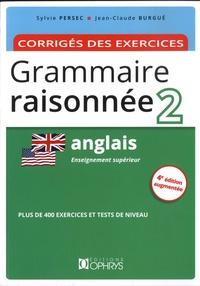 Sylvie Persec et Jean-Claude Burgué - Grammaire raisonnée Anglais - Tome 2, Corrigés des exercices.