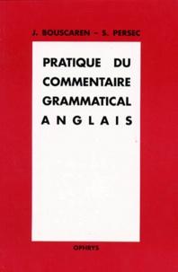 Sylvie Persec et Janine Bouscaren - Pratique du commentaire grammatical anglais.