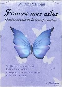 Sylvie Petitpas - J'ouvre mes ailes - Cartes oracle de la transformation. Se libérer de ses peurs, éviter les conflits, échapper à la manipulation, créer l'abondance.
