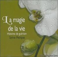 Sylvie Petitpas - La magie de la vie - Livre audio 2 CD.