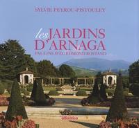 Sylvie Peyrou-Pistouley - Les jardins d'Arnaga - Pas à pas avec Edmond Rostand.