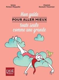 Sylvie Pichon-Maquelle et Chantal Duvault-Tavernier - Mon guide pour aller mieux toute seule comme une grande.