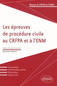 Sylvie Pierre-Maurice - Les épreuves de procédure civile au CRFPA et à l'ENM.