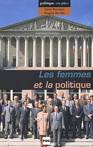 Sylvie Pionchon et Grégory Derville - Les femmes et la politique.