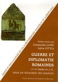 Sylvie Pittia et Emmanuèle Caire - Guerre et diplomatie romaines (IVe-IIIe siècles) - Pour un réexamen des sources.
